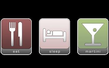 Eat, Sleep, Martini