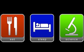 Eat, Sleep, Science