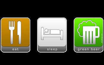 Eat, Sleep, Green Beer