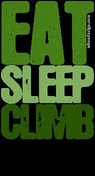 EAT SLEEP CLIMB