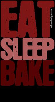 EAT SLEEP BAKE