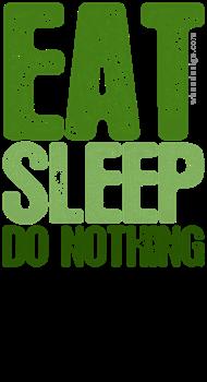Green EAT SLEEP DO NOTHING