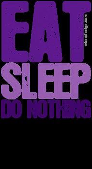 Purple EAT SLEEP DO NOTHING