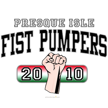 Presque Isle Fist Pumpers