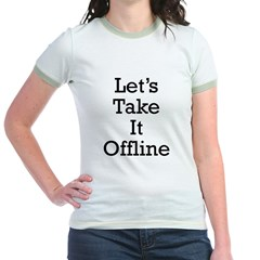 Let's take it offline ... Jr. Ringer T-Shirt