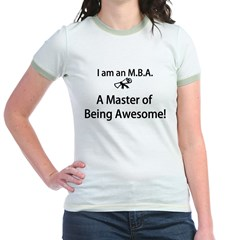 MBA Master of Being Awesome Jr. Ringer T-Shirt