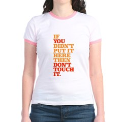 Don't Touch it Jr. Ringer T-Shirt