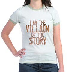 I Am the Villain of the Story Jr. Ringer T-Shirt