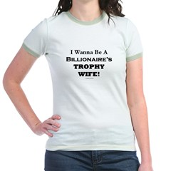 Billionaires Trophy Wife Jr. Ringer T-Shirt