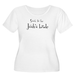 Soon Josh's Bride Women's Plus Size Scoop Neck T-Shirt