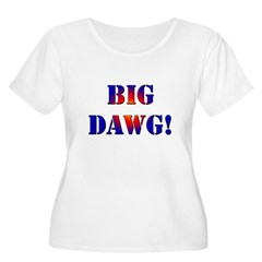 Big Dawg! Women's Plus Size Scoop Neck T-Shirt