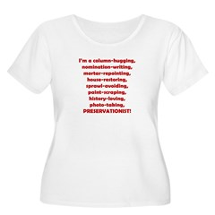 I'm a Preservationist! Women's Plus Size Scoop Neck T-Shirt