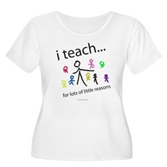 i teach ...little reasons Women's Plus Size Scoop Neck T-Shirt