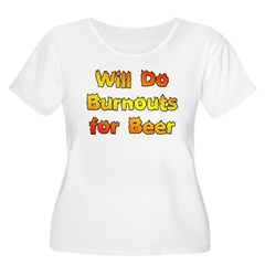 Burnouts For Beer Women's Plus Size Scoop Neck T-Shirt
