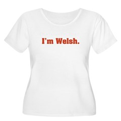 I'm Welsh Women's Plus Size Scoop Neck T-Shirt