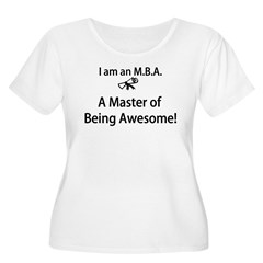 MBA Master of Being Awesome Women's Plus Size Scoop Neck T-Shirt