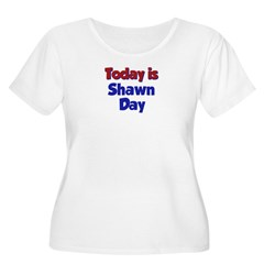 Today is Shawn Day Women's Plus Size Scoop Neck T-Shirt