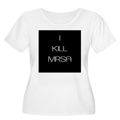 I Kill MRSA Women's Plus Size Scoop Neck T-Shirt