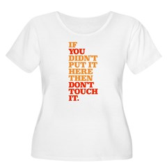 Don't Touch it Women's Plus Size Scoop Neck T-Shirt