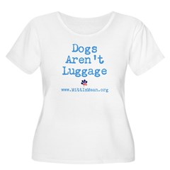 Dogs Arent Luggage Ladies Fitted Tee Women's Plus Size Scoop Neck T-Shirt