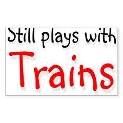 Still plays with Trains Rectangle Sticker (Rectangle 10 pk)