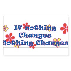 if nothing changes Sticker (Rectangle 10 pk)