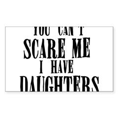 You Can't Scare Me - Daughter Sticker (Rectangle 10 pk)