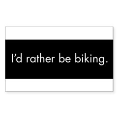 I'd rather be biking Sticker (Rectangle 10 pk)