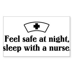 Feel safe at night, sleep with a nurse. Sticker (Rectangle 10 pk)
