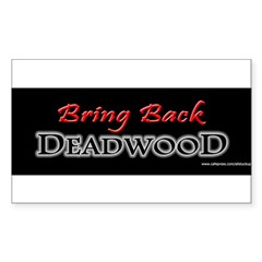 Bring Back DEADWOOD Sticker (Rectangle 10 pk)