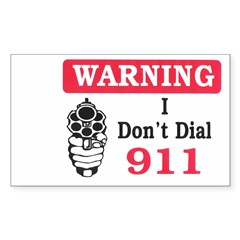 Warning I Don't Dial 911 Rectangle Sticker (Rectangle 10 pk)