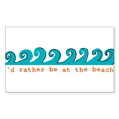 I'd rather be at the beach Rectangle Sticker (Rectangle 10 pk)