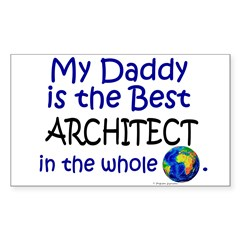 Best Architect In The World (Daddy) Sticker (Rectangle 10 pk)
