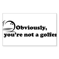 Obviously, not a golfer Sticker (Rectangle 10 pk)