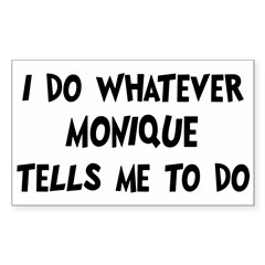 Whatever Monique says Sticker (Rectangle 10 pk)