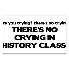 There's No Crying History Class Sticker (Rectangle 10 pk)