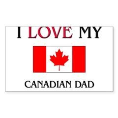 I Love My Canadian Dad Rectangle Sticker (Rectangle 10 pk)