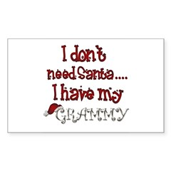 I don't need Santa, I have my Grammy Sticker (Rectangle 10 pk)