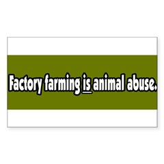 Factory Farm Animal Abuse Vegetarian Sticker (Rectangle 10 pk)