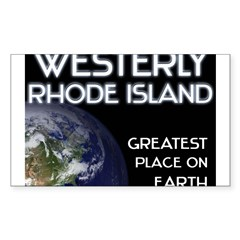 westerly rhode island - greatest place on earth Sticker (Rectangle 10 pk)