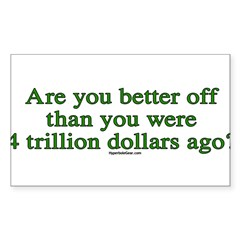 Are you better off now... Sticker (Rectangle 10 pk)