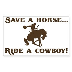 Save a horse Ride a cowboy Sticker (Rect.) Sticker (Rectangle 10 pk)