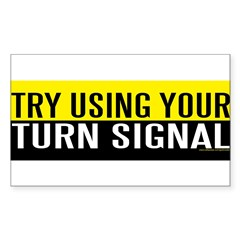 Try Using Your Turn Signal (sticker) Sticker (Rectangle 10 pk)