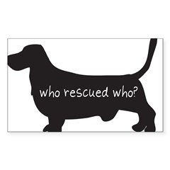 "Sticker: ""Who rescued who?"" Sticker (Rectangle 10 pk)"