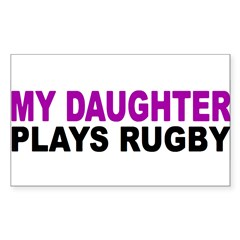 My daughter plays rugby! Sticker (Rectangle 10 pk)