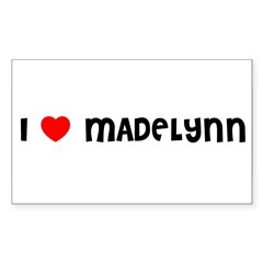 I LOVE MADELYNN Sticker (Rectangle 10 pk)