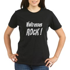Waitresses Rock ! Organic Women's T-Shirt (dark)