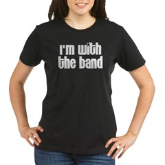 I'm with the Band Organic Women's T-Shirt (dark)