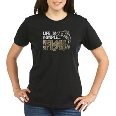 Life Is Simple...FISH Organic Women's T-Shirt (dark)