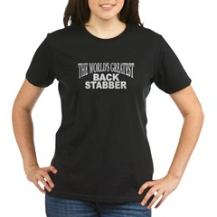 """The World's Greatest Back Stabber"" Organic Women's T-Shirt (dark)"